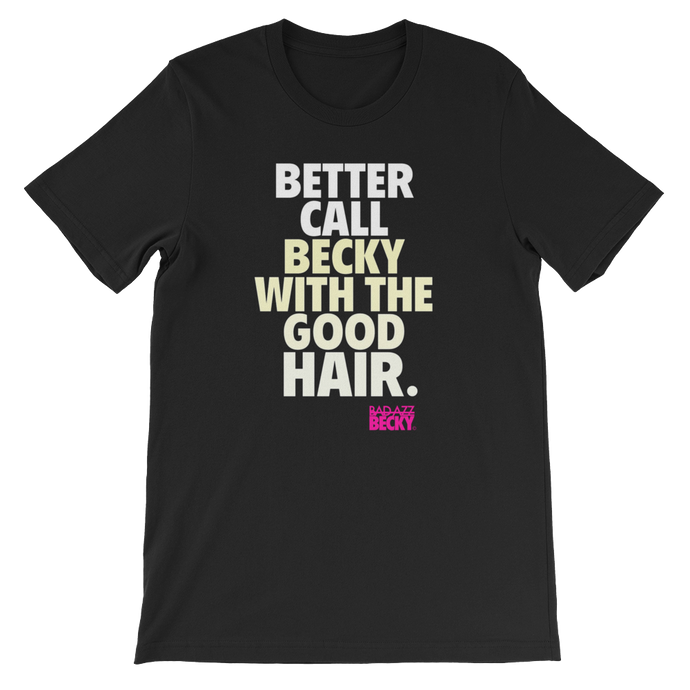 Becky With The Good Hair T-shirt - Bad Azz Becky