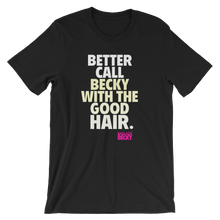 Becky With The Good Hair T-shirt