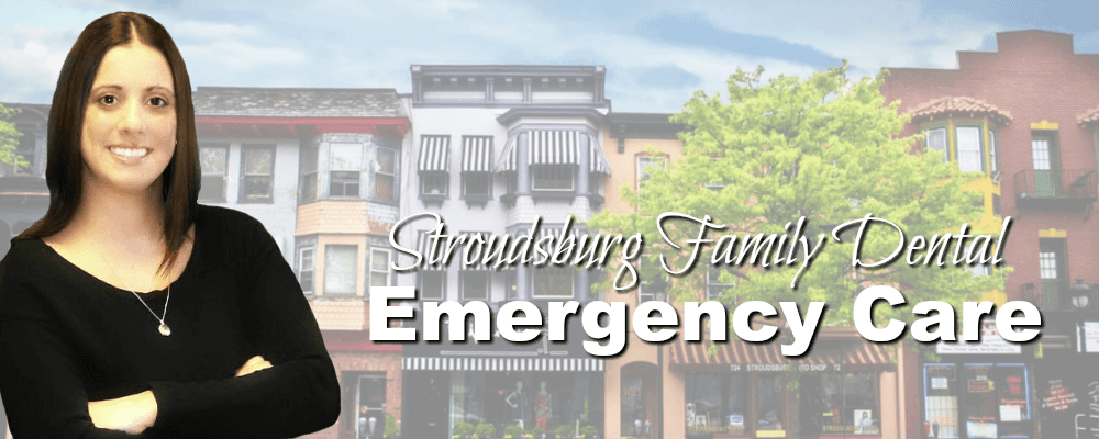 Stroudsburg PA Family Dentistry Emergency Care