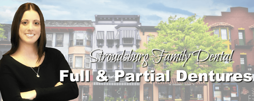 Stroudsburg PA Family Dentistry Full and Partial Dentures
