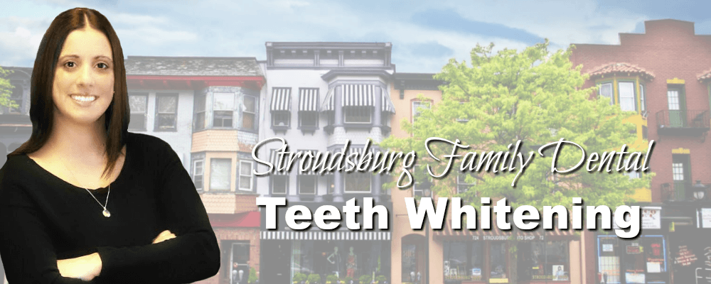 Stroudsburg PA Family Dentistry Teeth Whitening
