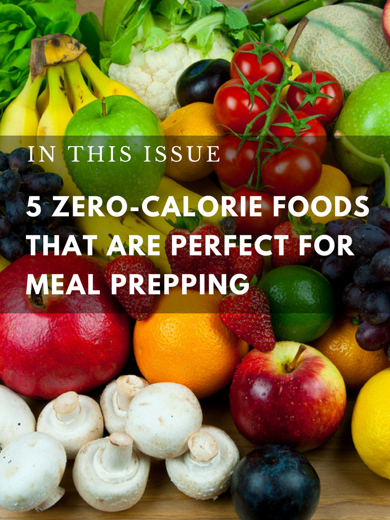 5 Zero-Calorie Foods that are Perfect for Meal Prepping