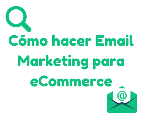 Cómo hacer Email Marketing para eCommerce