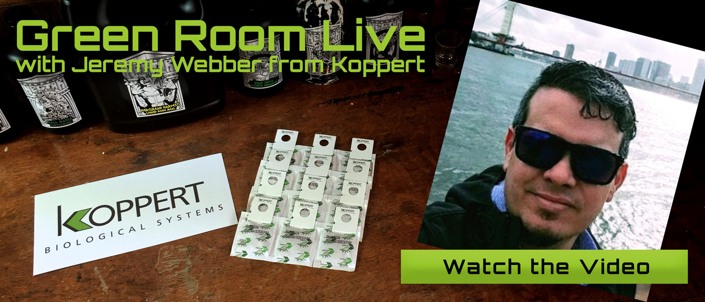 Green Room Live - Jeremy Webber of Koppert Biological Systems - June 16th