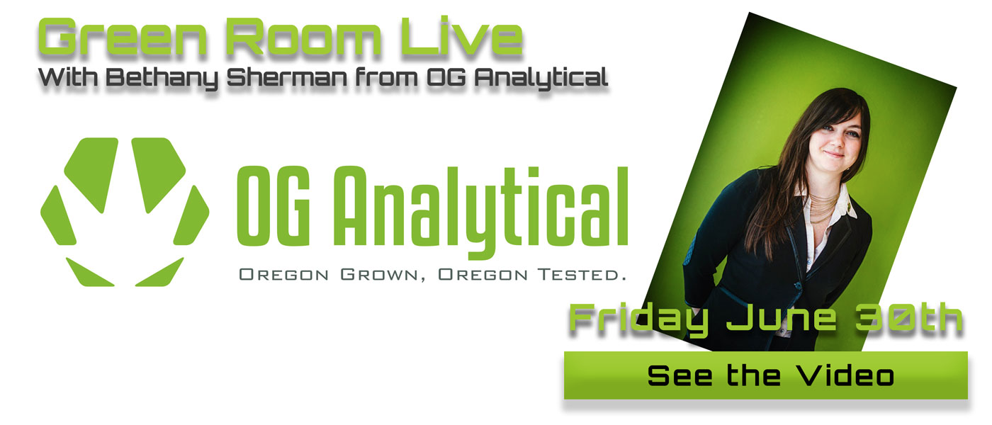 Green Room Live - Bethany Sherman of OG Analytical - June 30th
