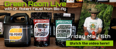 Green Room Live - Dr. Robert Faust of BioAg - May 5th
