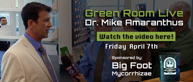Green Room Live - Dr. Mike Amaranthus of Mycorrhizal Applications, Inc. - April 7th
