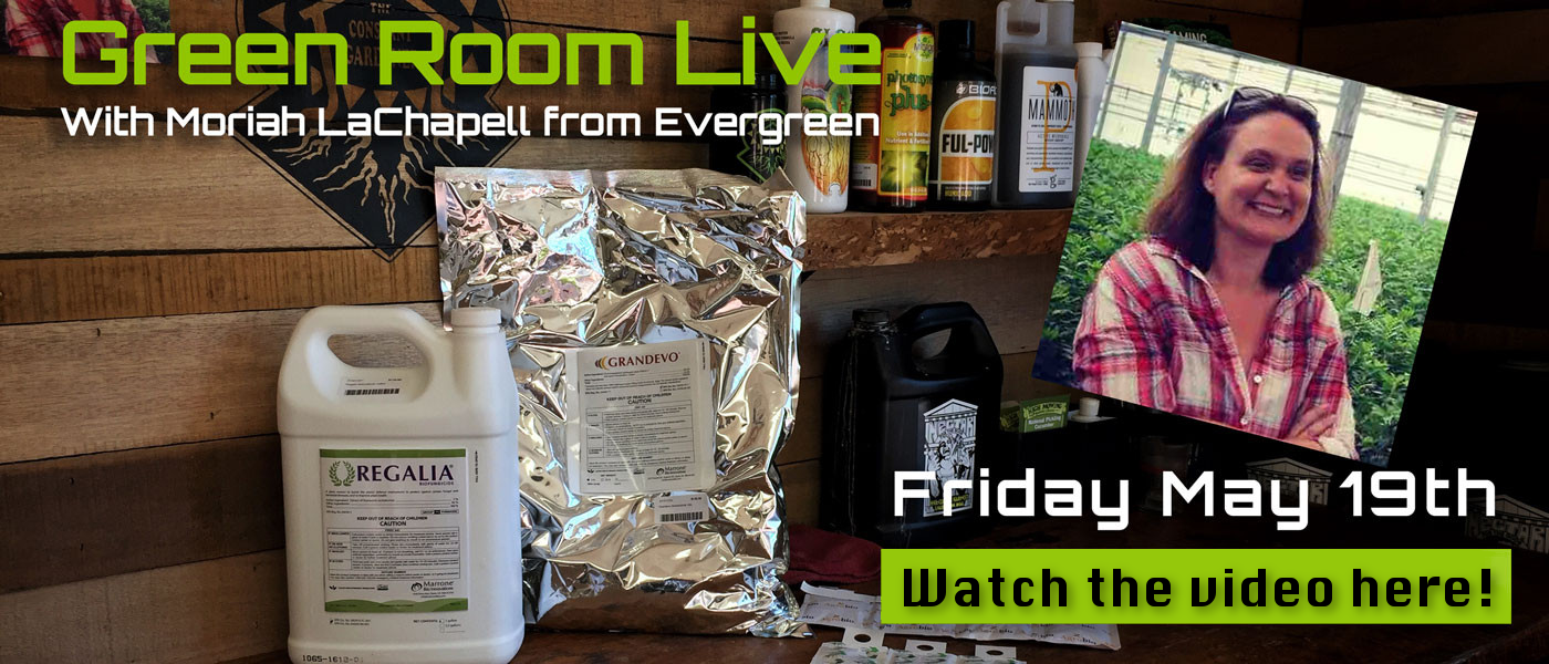 Green Room Live - Moriah LaChapell of Evergreen Grower's Supply - May 19th