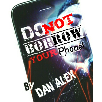 Do Not Borow Your Phone by Dan Alex  - Video DOWNLOAD