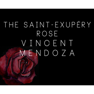 The Saint-Exerpury Rose by Vincent Mendoza & Lost Art Magic - Video DOWNLOA - Available at pipermagic.com.au