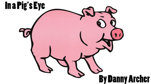In a Pig's Eye trick eBook DOWNLOAD - Available at pipermagic.com.au