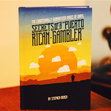 Secrets of a Puerto Rican Gambler by Stephen Minch and Vanishing Inc - Available at pipermagic.com.au