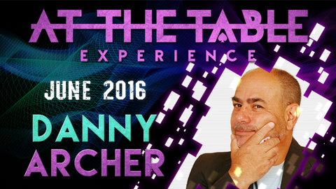 At the Table Live Lecture Danny Archer June 15th 2016 video DOWNLOAD - Available at pipermagic.com.au