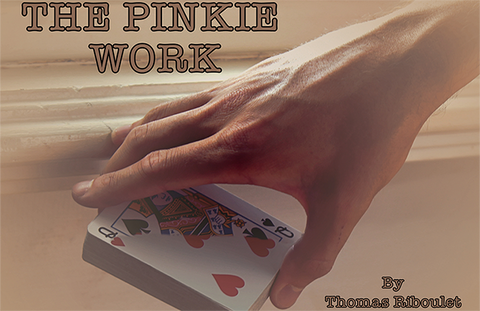 The Pinkie Work by Thomas Riboulet video DOWNLOAD - Available at pipermagic.com.au