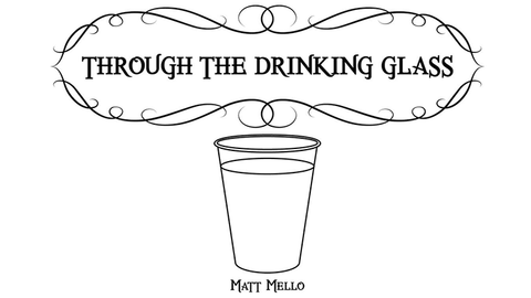 Through the Drinking Glass by Matt Mello eBook DOWNLOAD - Available at pipermagic.com.au