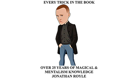 Every Trick in the Book (Over 25 Years of Magical & Mentalism Knowledge) by Jonathan Royle - eBook DOWNLOAD - Available at pipermagic.com.au
