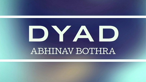 DYAD by Abhinav Bothra video DOWNLOAD - Available at pipermagic.com.au