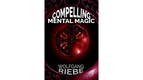 Compelling Mental Magic by Wolfgang Riebe eBook DOWNLOAD - Available at pipermagic.com.au