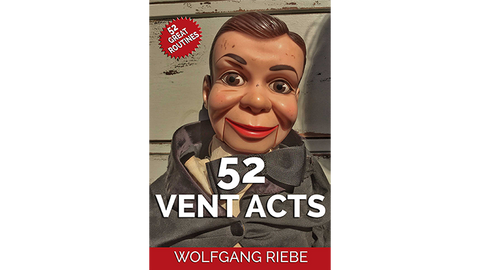 52 Vent Acts by Wolfgang Riebe eBook DOWNLOAD - Available at pipermagic.com.au