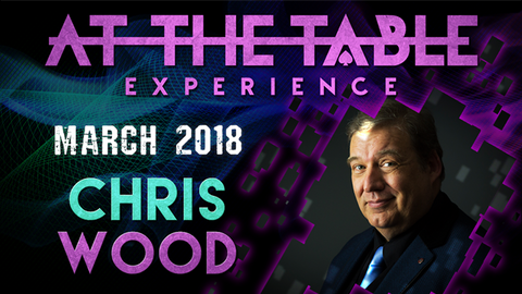 At The Table Live Lecture Chris Wood March 21st 2018 video DOWNLOAD - Available at pipermagic.com.au