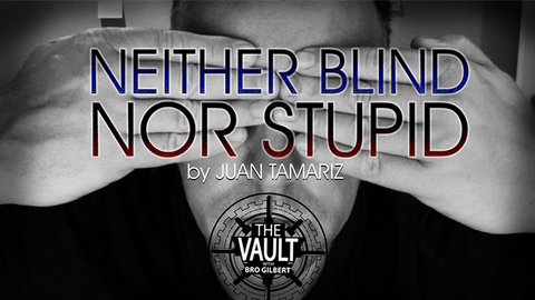 The Vault - Neither Blind Nor Stupid by Juan Tamariz video DOWNLOAD - Available at pipermagic.com.au