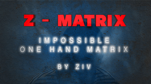 Z - Matrix (Impossible One Hand Matrix) by Ziv video DOWNLOAD - Available at pipermagic.com.au