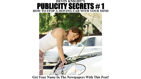 Publicity Secrets #1 How to Stop a Moving Car with Your Mind by Devin Knight eBook DOWNLOAD - Available at pipermagic.com.au