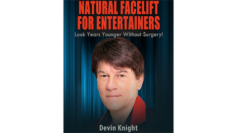 Natural Facelift for Entertainers by Devin Knight eBook DOWNLOAD - Available at pipermagic.com.au