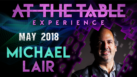 At The Table Live Michael Lair May 16th, 2018 video DOWNLOAD - Available at pipermagic.com.au