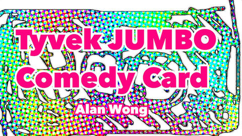 Tyvek Comedy Card Jumbo by Alan Wong - OPEN BOX