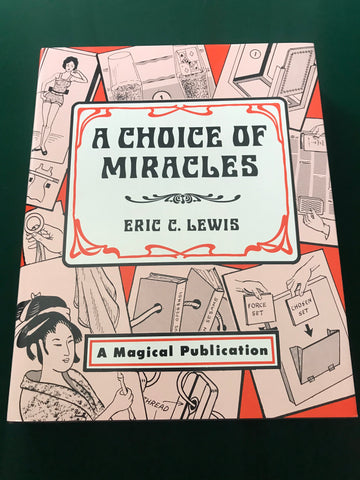 A Choice of Miracles by Eric C. Lewis