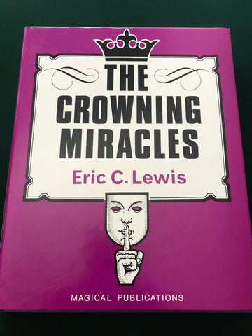 The Crowning Miracles by Eric C. Lewis