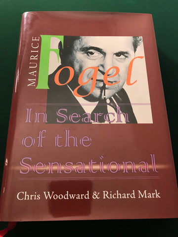 Maurice Fogel – In Search of the Sensational by Chris Woodward, Richard Mark