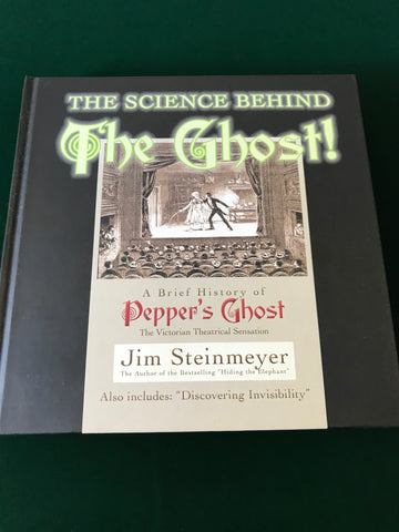 The Science Behind the Ghost by Jim Steinmeyer