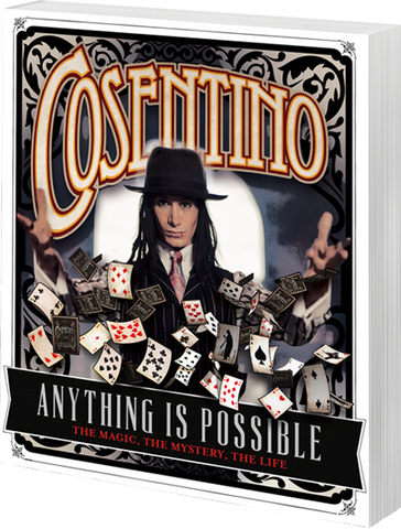 Anything Is Possible The Magic, the Mystery, the Life By: Cosentino