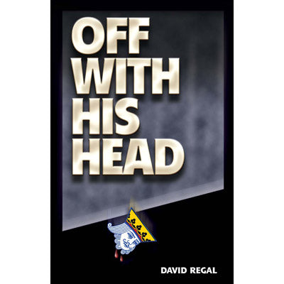 Off With His Head by David Regal - Trick - Available at pipermagic.com.au