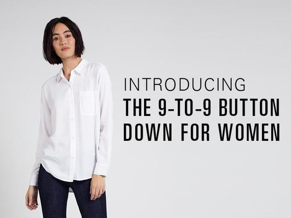 Introducing The Women's 9-to-9 Button Down