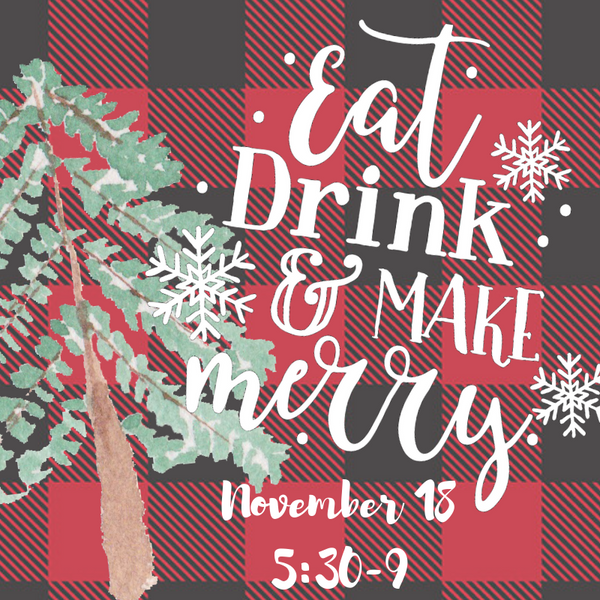 Eat, Drink, and MAKE Merry! - November 18