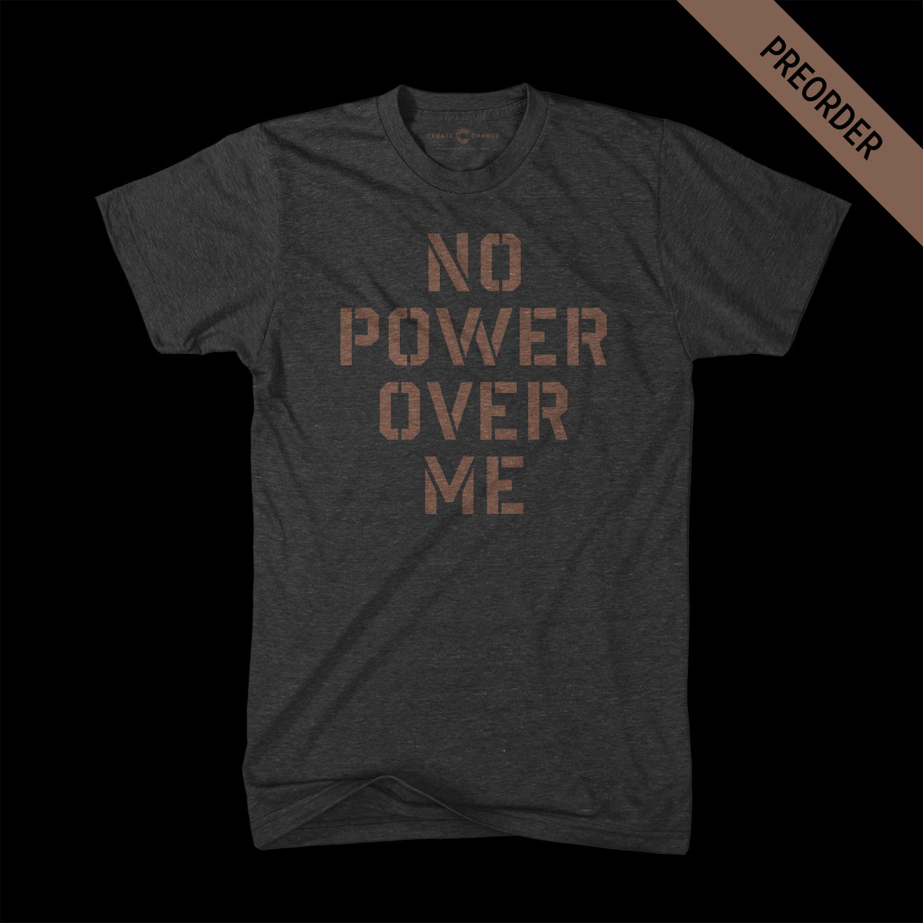 No Power Over Me Tshirt