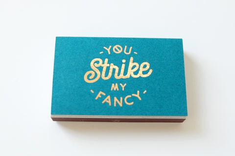 """You Strike My Fancy"" Matches"