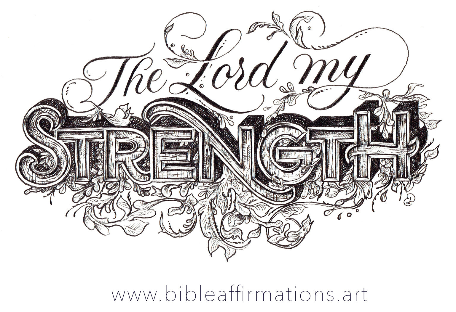 """Handlettered drawing in vintage style reads """"The Lord my strength"""" with text underneath in a font reading """"www.bibleaffirmations.art"""""""