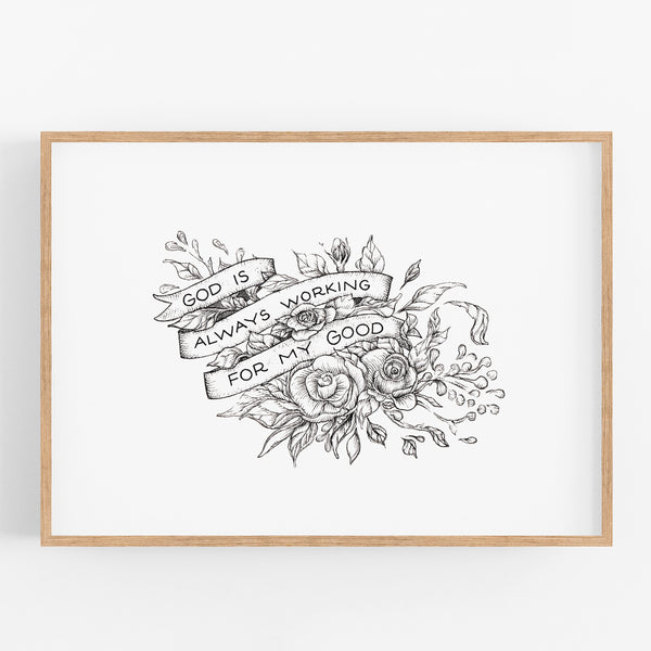 God is always working for my good - Romans 8:28 A4 handlettered art print