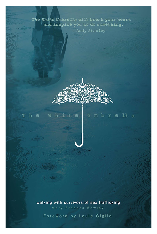 The White Umbrella: Walking with Survivors of Sex Trafficking