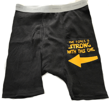 "Load image into Gallery viewer, Custom Personalized Designed Boxers With ""The Force Is Strong With This One"" Saying 