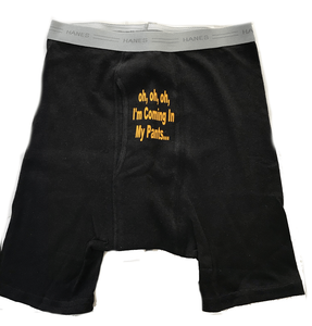 "Custom Personalized Designed Boxers With ""Oh, Oh, Oh, I'm Coming In My Pants..."" Saying"
