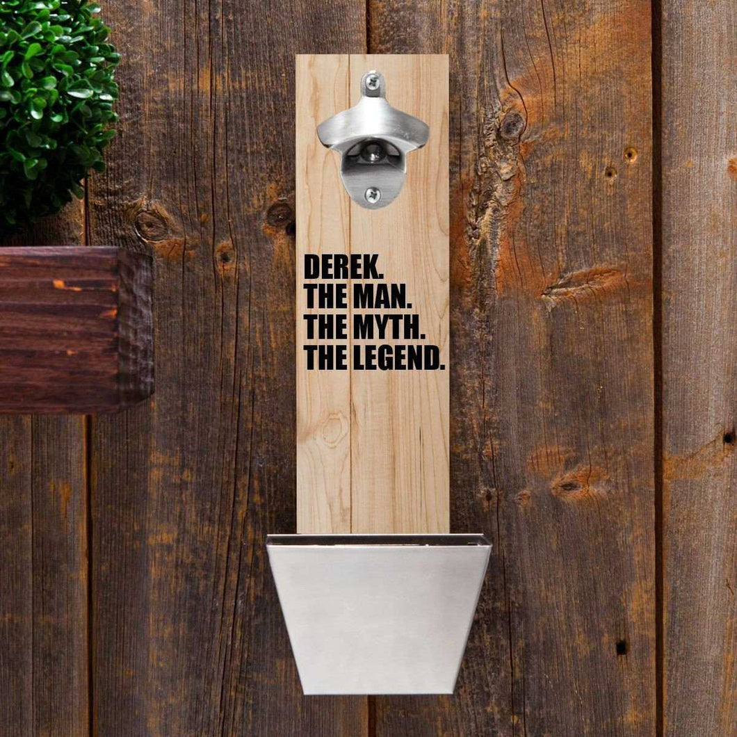 The Man. The Myth. The Legend. Wooden Wall Mounted Bottle Opener | JDS