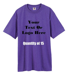 Custom Personalized Design Your Own T-shirt (lot Of 15)