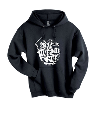 When Duct Tape Fails Weld It Hoodie Sweatshirt