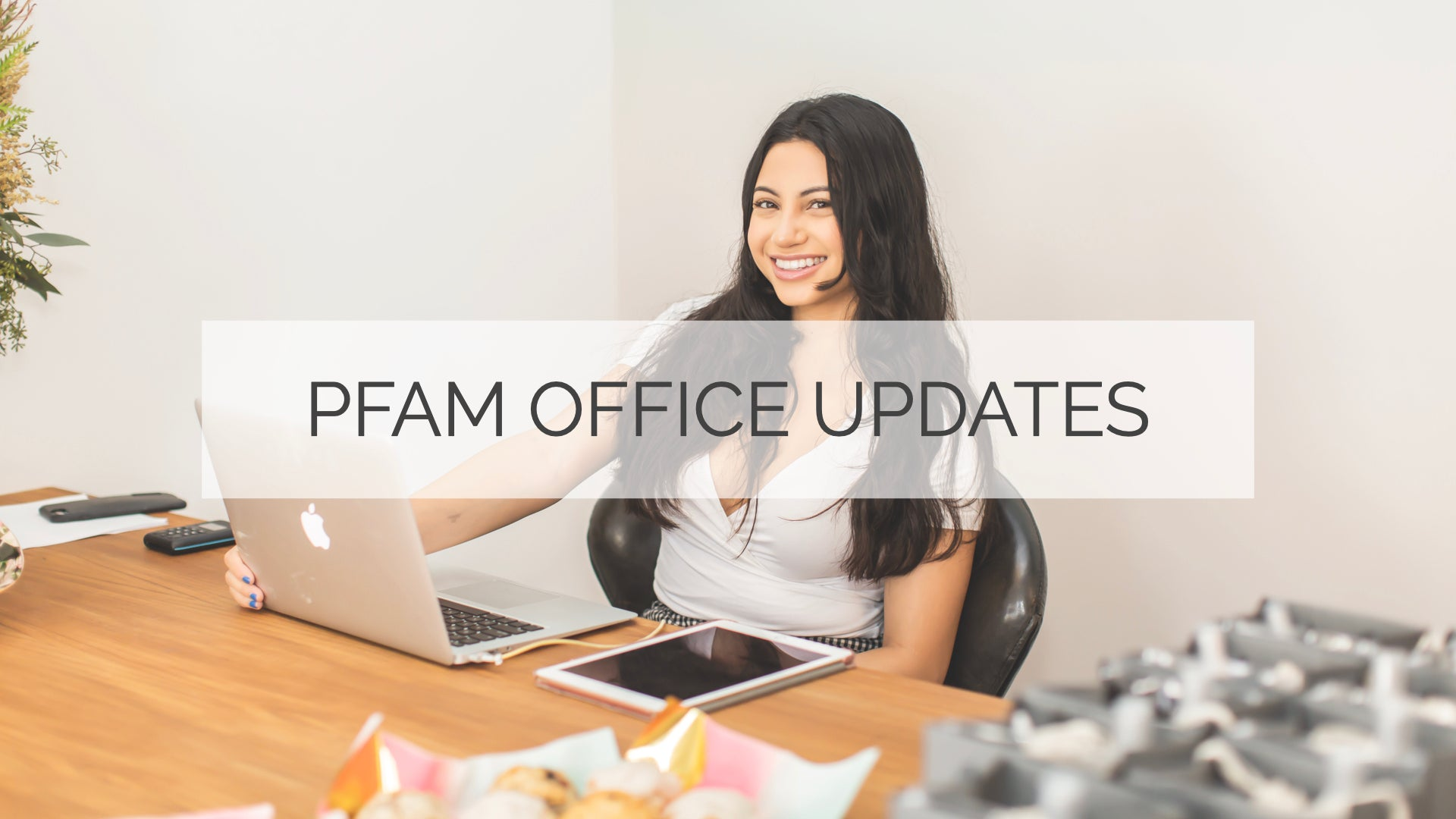 PFAM Office Updates