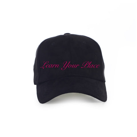 """Learn Your Place"" Hat"